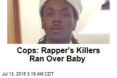 Cops: Rapper's Killers Ran Over Baby