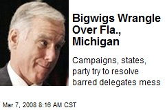 Bigwigs Wrangle Over Fla., Michigan