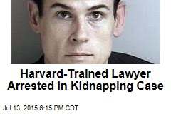 Harvard-Trained Lawyer Arrested in Kidnapping