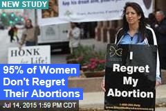 95% of Women Don't Regret Their Abortions