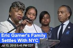 Eric Garner's Family Settles With NYC