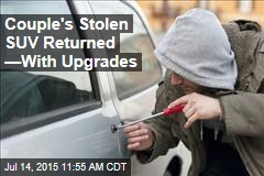 Couple's Stolen SUV Returned —With Upgrades