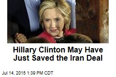 Hillary Clinton May Have Just Saved the Iran Deal