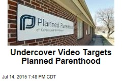Undercover Video Targets Planned Parenthood