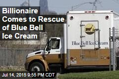 Billionaire Comes to Rescue of Blue Bell Ice Cream