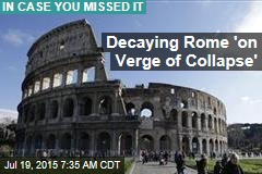 Decaying Rome 'on Verge of Collapse'