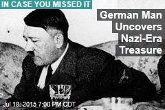 German Man Uncovers Nazi-Era Treasure