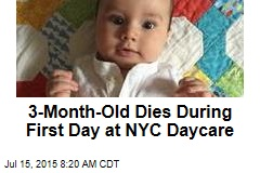 3-Month-Old Dies During First Day at NYC Daycare
