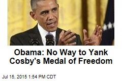 Obama: No Way to Yank Cosby's Medal of Freedom