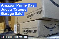 Amazon Prime Day: Just a 'Crappy Garage Sale'