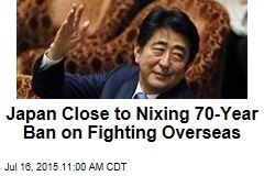 Japan Close to Nixing 70-Year Ban on Fighting Overseas