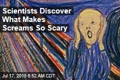 Scientists Discover What Makes Screams So Scary