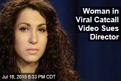 Woman in Viral Catcall Video Sues Director