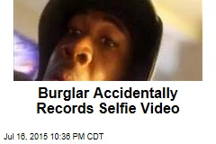 Burglar Accidentally Records Selfie Video