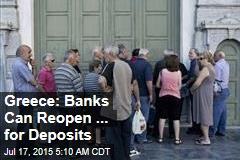 Greece: Banks Can Reopen, But No Withdrawals