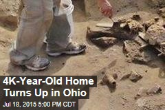 4K-Year-Old Home Turns Up in Ohio