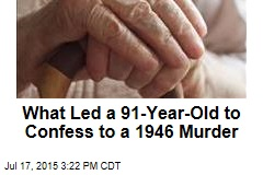 What Led a 91-Year-Old to Confess to a 1946 Murder
