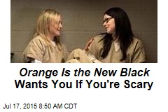 Orange Is the New Black Wants You If You're Scary