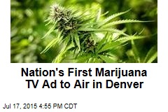 Nation's First Marijuana TV Ad to Air in Denver