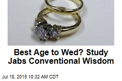Best Age to Wed? Study Jabs Conventional Wisdom