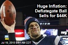 Huge Inflation: Deflategate Ball Sells for $44K