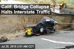 Calif. Bridge Collapse Halts Interstate Traffic