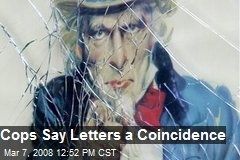 Cops Say Letters a Coincidence