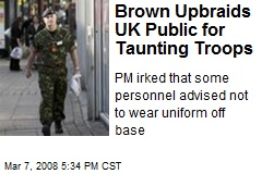 Brown Upbraids UK Public for Taunting Troops