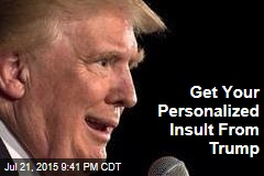 Get Your Personalized Insult From Trump