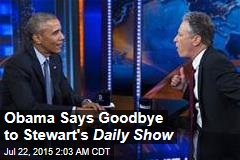 Obama Says Goodbye to Stewart's Daily Show