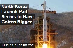 North Korea Launch Pad Seems to Have Gotten Bigger