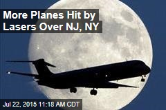 More Planes Hit by Lasers Over NJ, NY