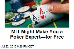 MIT's Free Online Class May Make You a Poker Expert