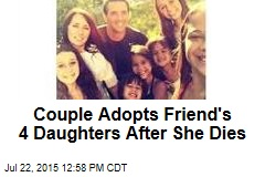 Couple Adopts Friend's 4 Daughters After She Dies