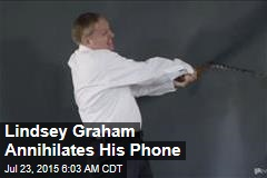 Lindsey Graham Annihilates His Phone