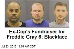 Ex-Cop's Fundraiser for Freddie Gray 6: Blackface