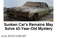 Sunken Car's Remains May Solve 43-Year-Old Mystery