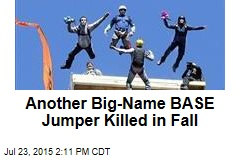 Another Big-Name BASE Jumper Killed in Fall