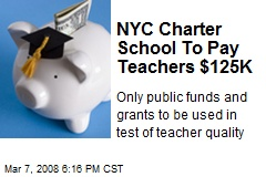 NYC Charter School To Pay Teachers $125K