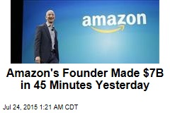 Amazon's Founder Made $7B in 45 Minutes Yesterday