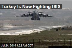 Turkey Is Now Fighting ISIS