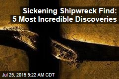 Sickening Shipwreck Find: 5 Most Incredible Discoveries