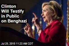Clinton Will Testify in Public on Benghazi