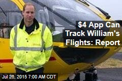 $4 App Can Track William's Flights: Report