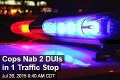 Cops Nab 2 DUIs in 1 Traffic Stop