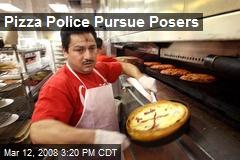 Pizza Police Pursue Posers