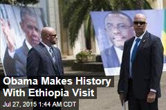 Obama Makes History With Ethiopia Visit