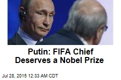 Putin: FIFA Chief Deserves a Nobel