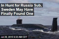 In Hunt for Russia Sub, Sweden May Have Finally Found One