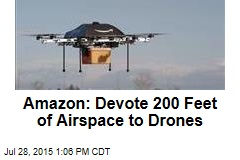 Amazon: Devote 200 Feet of Airspace to Drones